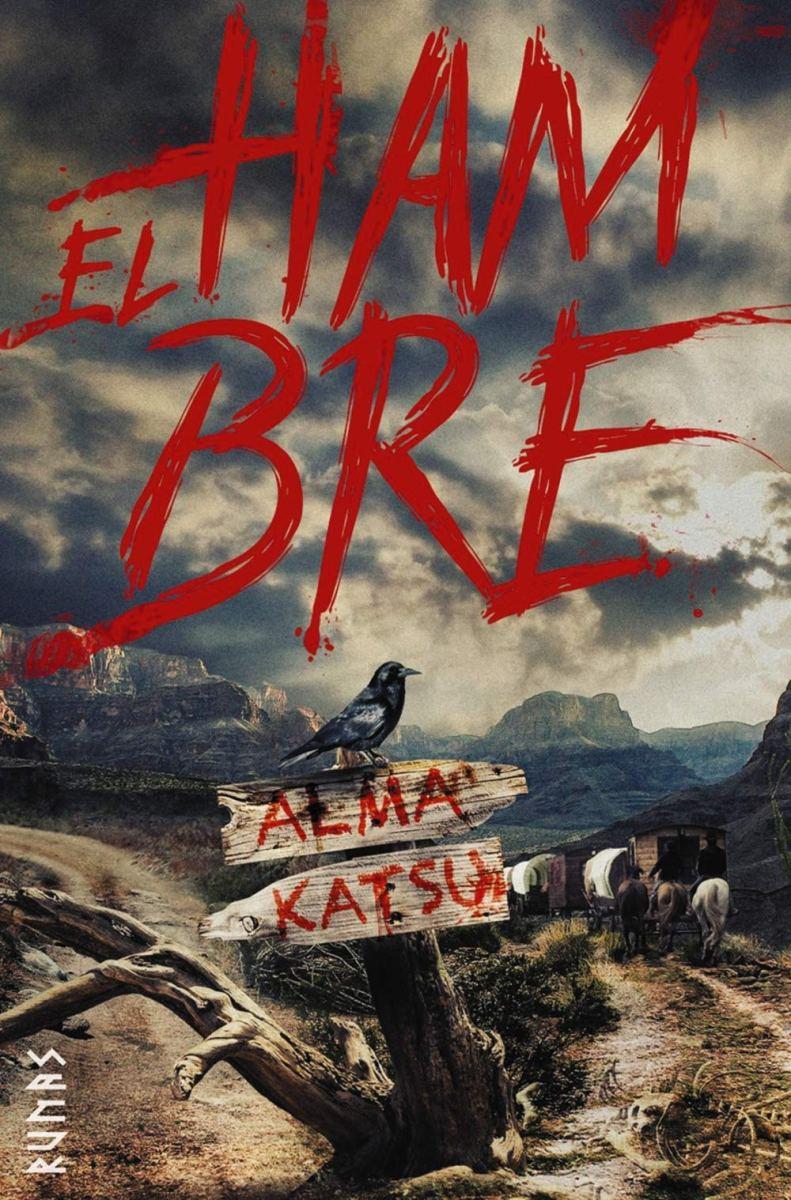 """""""El hambre"""", de Alma Katsu"""